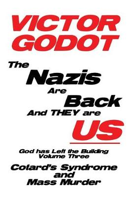 The Nazis Are Back and They Are Us - God Has Left the Building - Volume Three