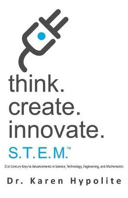 Think. Create. Innovate. S.T.E.M.