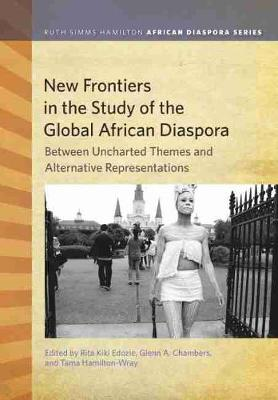 New Frontiers in the Study of the Global African Diaspora