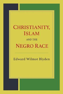 Christianity, Islam and the Negro Race