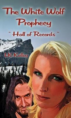 White Wolf Prophecy - Hall of Records - Book 2