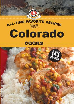 All Time Favorite Recipes from Colorado Cooks