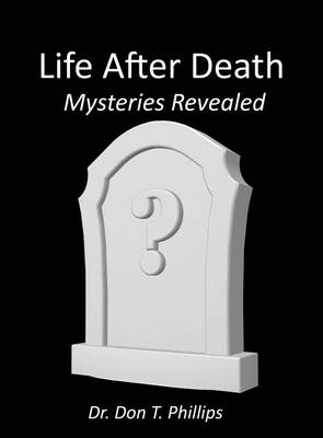 Life After Death - Mysteries Revealed