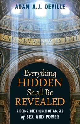 Everything Hidden Shall Be Revealed