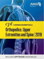 CPT Coding Essentials for Orthopaedics Upper and Spine 2019