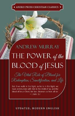 The Power of the Blood of Jesus - Updated Edition