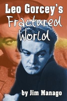 Leo Gorcey's Fractured World