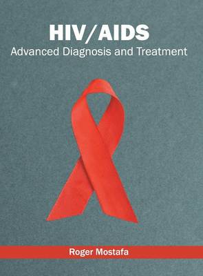 HIV/AIDS: Advanced Diagnosis and Treatment