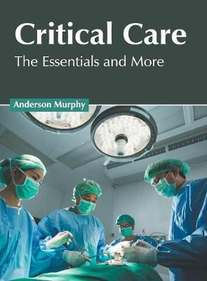 Critical Care: The Essentials and More