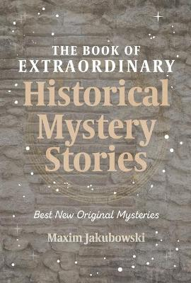 The Book of Extraordinary Historical Mystery Stories