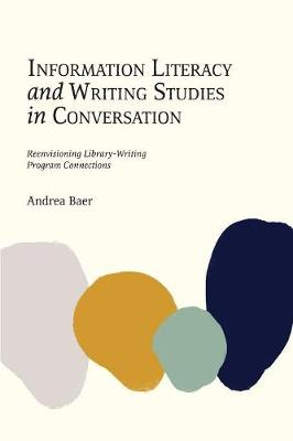Information Literacy and Writing Studies in Conversation