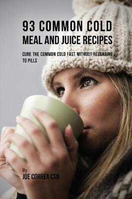 93 Common Cold Meal and Juice Recipes