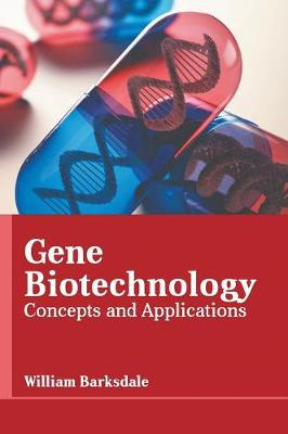 Gene Biotechnology: Concepts and Applications