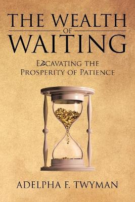 The Wealth of Waiting