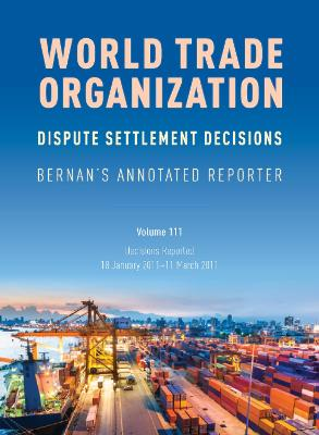 WTO Dispute Settlement Decisions: Bernan's Annotated Reporter