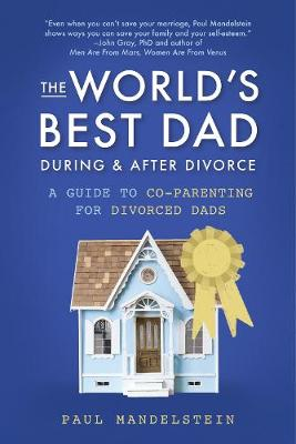 The World's Best Dad During and After Divorce