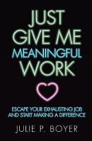 Just Give Me Meaningful Work