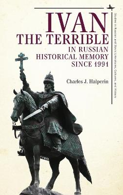 Ivan the Terrible in Russian Historical Memory since 1991