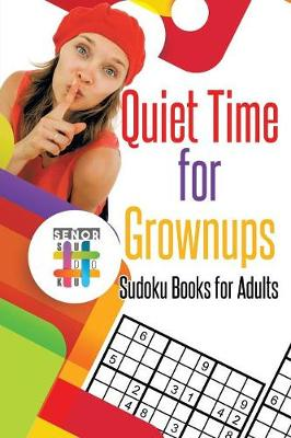 Quiet Time for Grownups - Sudoku Books for Adults
