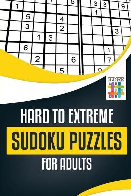 Hard to Extreme Sudoku Puzzles for Adults