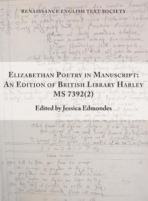 Elizabethan Poetry in Manuscript - An Edition of British Library Harley MS 7392(2)