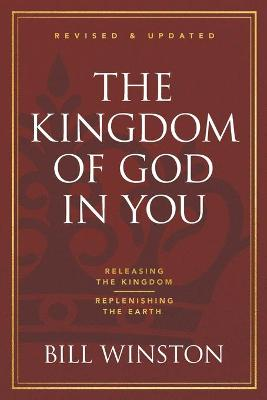 Kingdom of God in You Revised and Updated, The