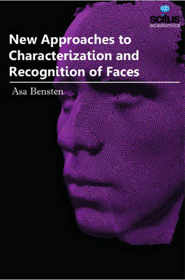 New Approaches to Characterization and Recognition of Faces