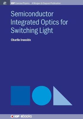 Semiconductor Integrated Optics for Switching Light