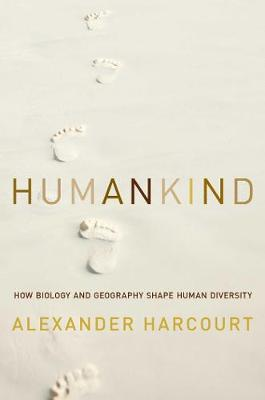 Humankind - How Biology and Geography Shape Human Diversity