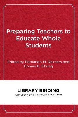 Preparing Teachers to Educate Whole Students