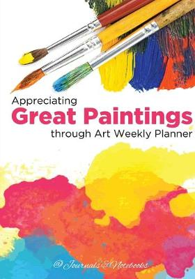 Appreciating Great Paintings Through an Art Weekly Planner
