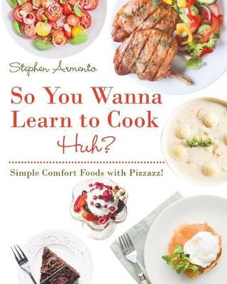 So You Wanna Learn to Cook Huh?