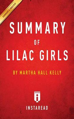 Summary of Lilac Girls by Martha Hall Kelly Includes Analysis