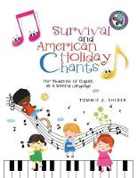 Survival and American Holiday Chants
