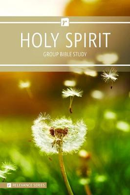 The Holy Spirit - Relevance Group Bible Study
