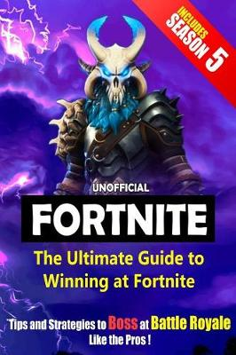 The Ultimate Guide to Winning at Fortnite Tips and Strategies to Boss at Battle Royale Like the Pros