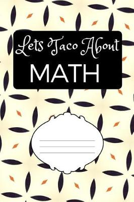 Lets Taco about Math