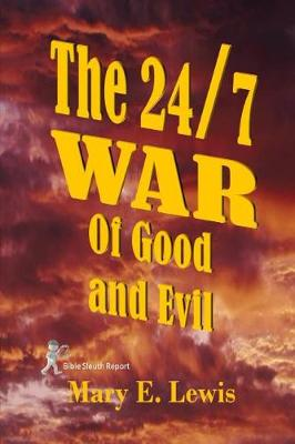 The 24/7 War of Good and Evil