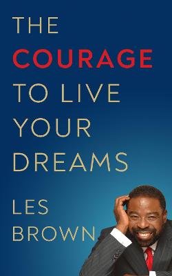 Courage to Live Your Dreams