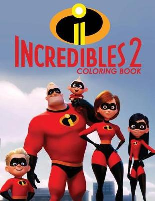 The Incredibles 2 Coloring Book