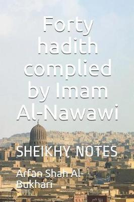Forty Hadith Complied by Imam Al-Nawawi