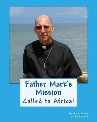 Father Mark's Mission