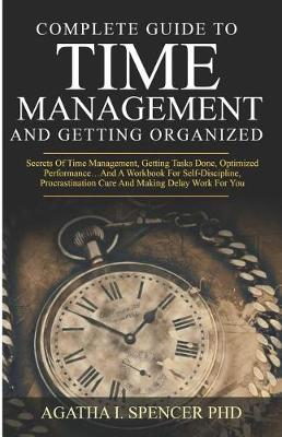 Complete Guide to Time Management and Getting Organized