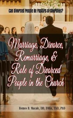 Marriage, Divorce, Remarriage, & Role of Divorced People in the Church