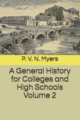 A General History for Colleges and High Schools Volume 2