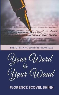 Your Word Is Your Wand - The Original Edition From 1928