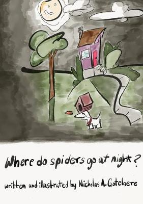 Where do spiders go at night?