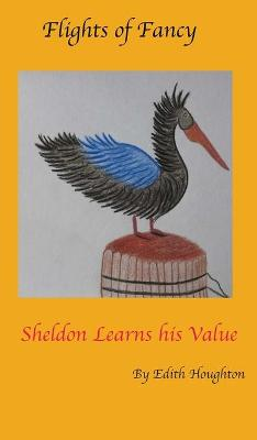 Sheldon the Pelican Learns His Value