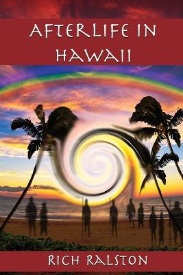 Afterlife in Hawaii