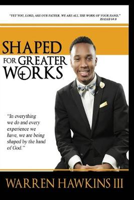 Shaped For Greater Works